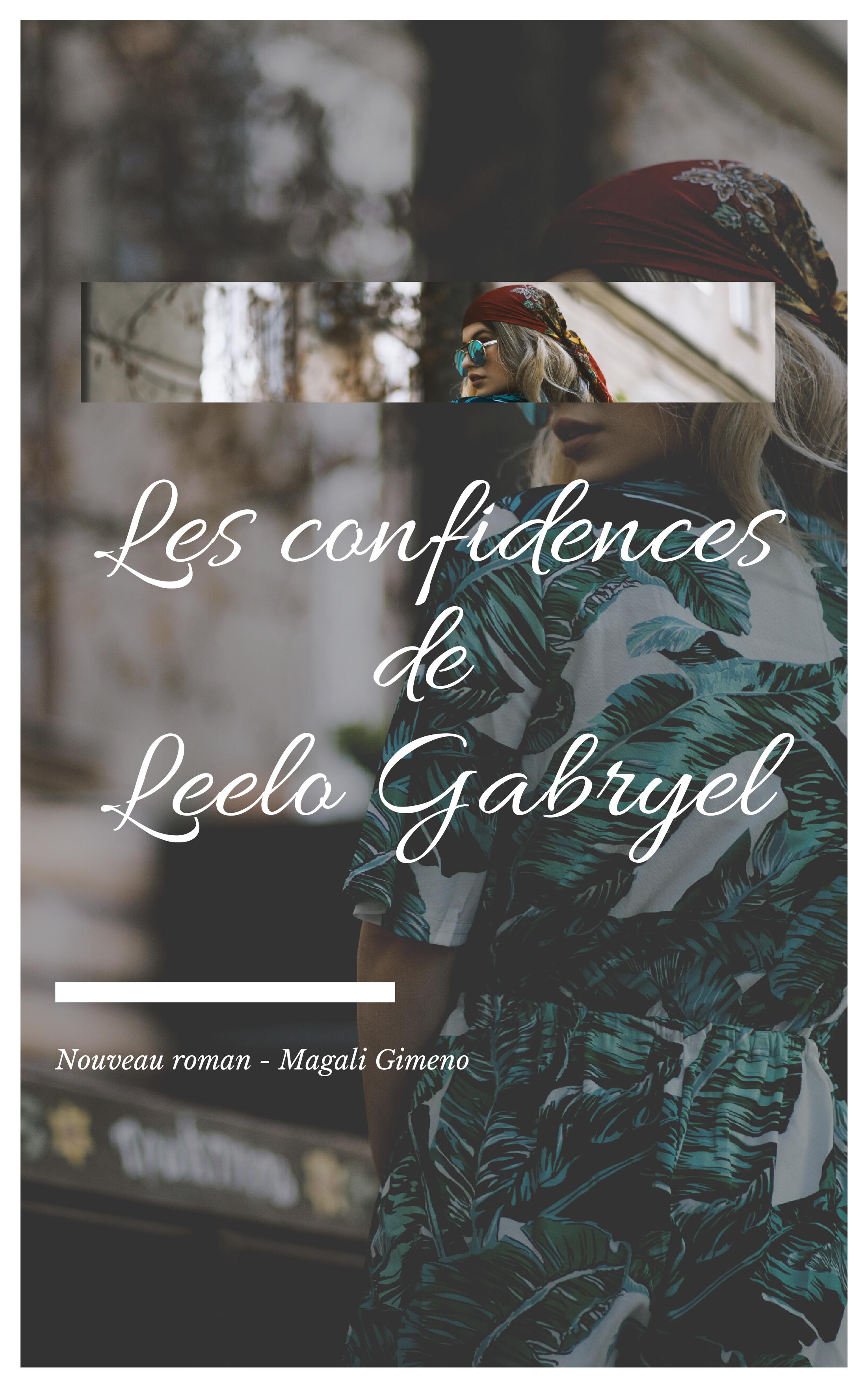 les confidences de leelo gabryel - roman magali gimeno